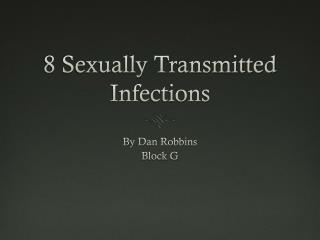 8 Sexually Transmitted Infections