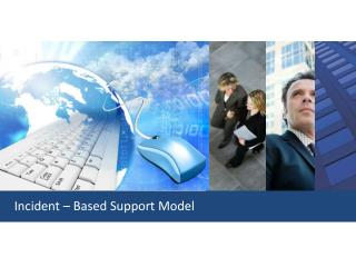 Incident – Based Support Model