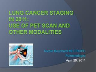 Lung cancer staging in 2011:  use of pet Scan and other modalities