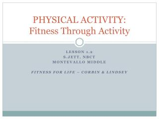 PHYSICAL ACTIVITY: Fitness Through Activity