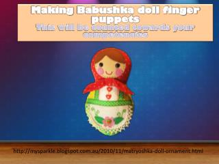 mysparkle.blogspot.au/2010/11/matryoshka-doll-ornament.html