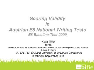 Scoring  Validity in Austrian E8 National Writing Tests E8 Baseline-Test 2009