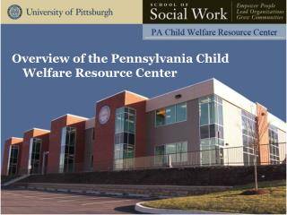 Overview of the Pennsylvania Child Welfare Resource Center
