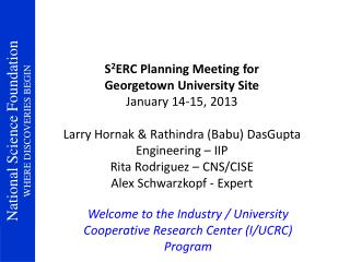 Welcome to the Industry / University Cooperative Research Center (I/UCRC) Program