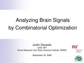 Analyzing Brain Signals by Combinatorial Optimization