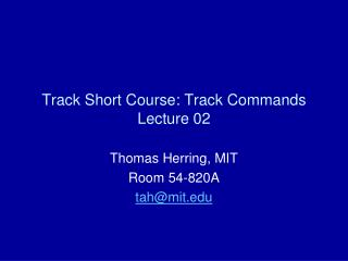 Track Short Course: Track Commands Lecture 02