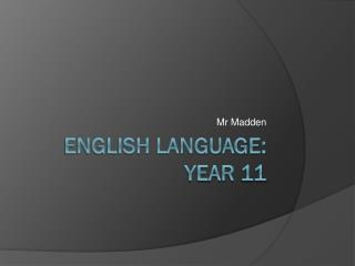 ENGLISH LANGUAGE: year 11
