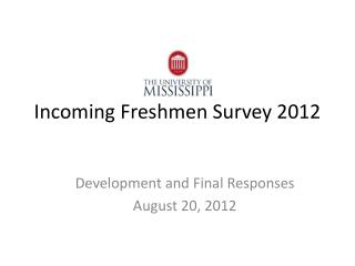 Incoming  Freshmen Survey 2012