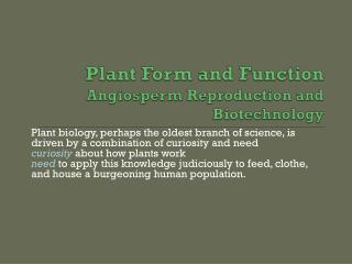 Plant Form  and  Function Angiosperm Reproduction and Biotechnology