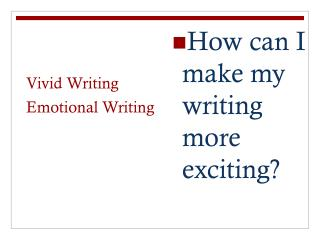 Vivid Writing Emotional Writing