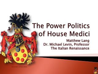 The Power Politics  of House Medici