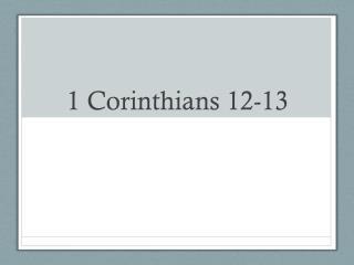 1 Corinthians 12-13