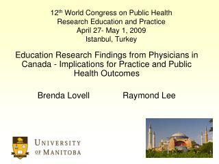 12 th World Congress on Public Health Research Education and Practice April 27- May 1, 2009 Istanbul, Turkey
