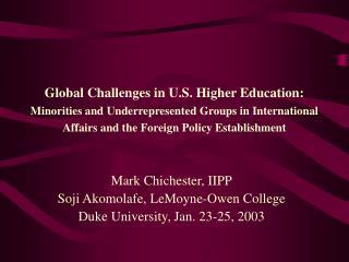 Mark Chichester, IIPP Soji Akomolafe, LeMoyne-Owen College Duke University, Jan. 23-25, 2003