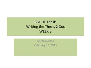BFA DT Thesis  Writing the Thesis 2 Doc WEEK  3