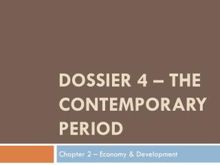 Dossier 4 – The Contemporary Period