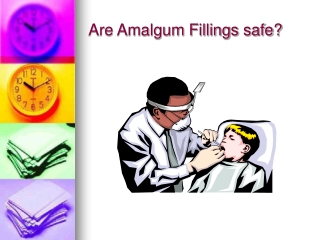 AMALGAMS AND MERCURY TOXICITY
