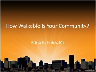 How Walkable Is Your Community?
