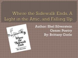 Where the Sidewalk Ends, A Light in the Attic, and Falling Up