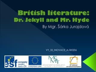 British literature: Dr. Jekyll and Mr. Hyde