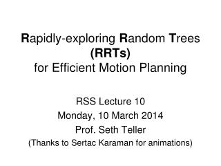 R apidly-exploring  R andom  T rees  (RRTs) for Efficient Motion Planning