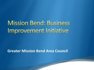 Mission Bend: Business Improvement Initiative