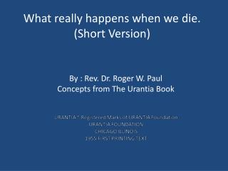 What really happens when we die. (Short Version)