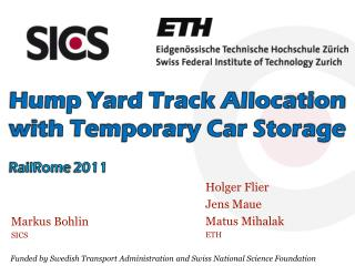 Hump Yard Track Allocation with Temporary Car Storage RailRome  2011