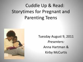 Cuddle Up & Read:  Storytimes  for Pregnant and Parenting Teens
