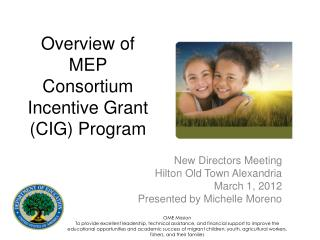 Overview of MEP Consortium Incentive Grant (CIG) Program