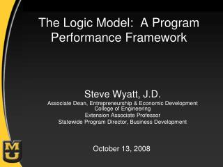 The Logic Model:  A Program Performance Framework