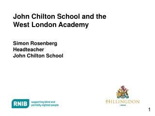 John Chilton School and the  West London Academy