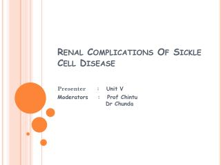 Renal Complications Of Sickle  C ell  D isease