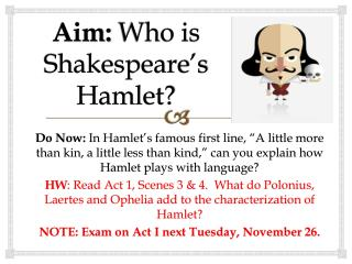 Aim:  Who is Shakespeare's Hamlet?