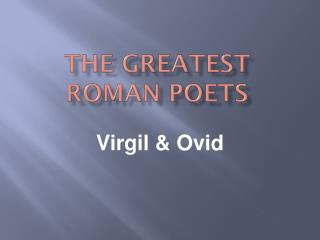 The Greatest Roman Poets