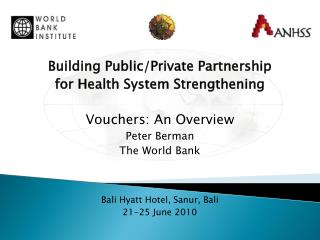 Building Public/Private Partnership  for Health System Strengthening Vouchers: An Overview