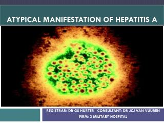 Atypical manifestation of hepatitis A