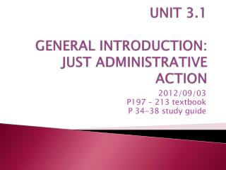 UNIT 3.1  GENERAL INTRODUCTION: JUST ADMINISTRATIVE ACTION