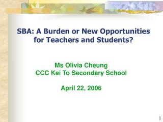 SBA: A Burden or New Opportunities for Teachers and Students?