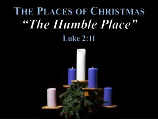 "The Places of Christmas ""The Humble Place"""