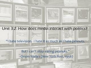 Unit 3.2: How does media interact with politics?