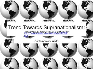 Trend Towards  Supranationalism :  Good? Bad? Somewhere in between?