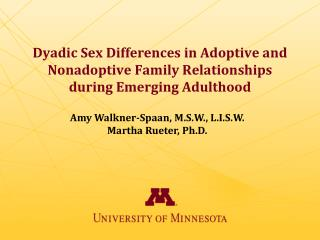 Dyadic Sex Differences in Adoptive and Nonadoptive Family Relationships during Emerging  Adulthood
