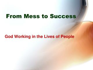 From Mess to Success