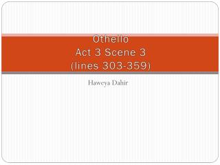 Othello Act 3 Scene 3  (lines 303-359)