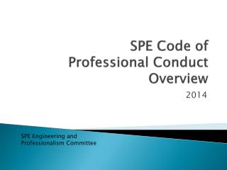 SPE Code of  Professional Conduct Overview