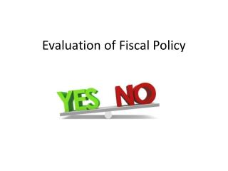 Evaluation of Fiscal Policy