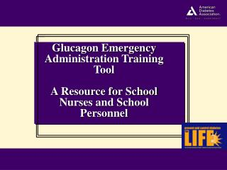 Glucagon Emergency Administration Training Tool  A Resource for School Nurses and School Personnel