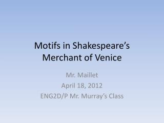 Motifs in Shakespeare's Merchant of Venice