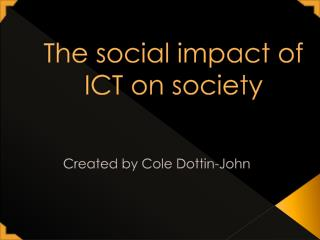 The social impact of ICT on society